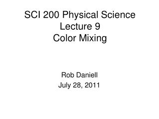 SCI 200 Physical Science  Lecture 9 Color Mixing