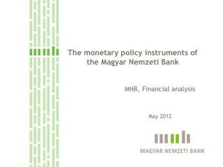 The monetary policy instruments of the Magyar  Nemzeti  Bank