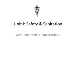 Unit I: Safety & Sanitation