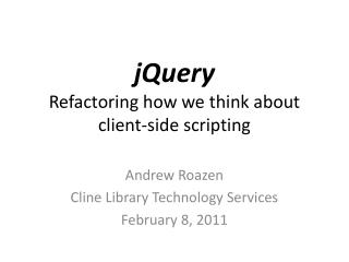 jQuery Refactoring how we think about client-side scripting