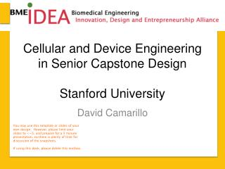 Cellular and Device  Engineering in Senior Capston e Design Stanford University