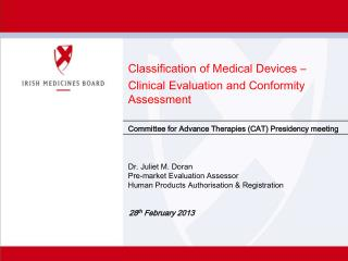 Classification of Medical Devices  – Clinical  Evaluation and Conformity Assessment