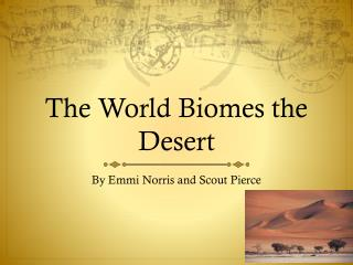 The World  B iomes the Desert