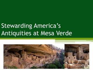 Stewarding America's Antiquities at Mesa Verde