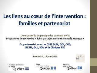 Les liens au cœur de l'intervention: familles et partenariat