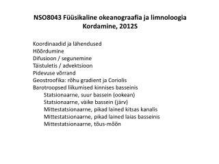 NSO8043 Füüsikaline okeanograafia ja limnoloogia Kordamine, 2012S