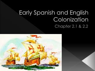 Early Spanish and English Colonization