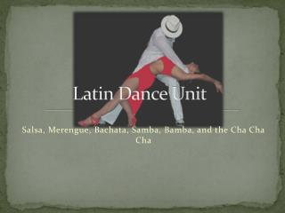 Latin Dance Unit