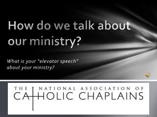 How do we talk about our ministry?