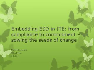 Embedding ESD in ITE: from compliance to commitment – sowing the seeds of change