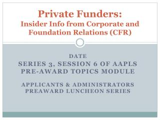 Private Funders: Insider Info from Corporate and Foundation Relations (CFR)