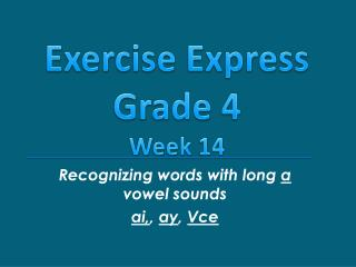 Recognizing words with long  a  vowel sounds ai , ,  ay ,  Vce