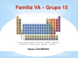 Familia VA – Grupo 15