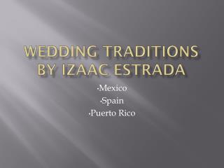Wedding Traditions by Izaac Estrada