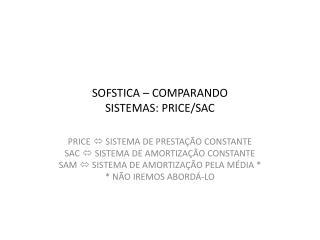SOFSTICA � COMPARANDO SISTEMAS: PRICE/SAC