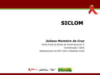 Juliana  Monteiro  da Cruz Ponto Focal do  Núcleo  de  Governança  de TI Coordenação : CGGG