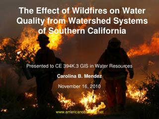 The Effect of Wildfires on Water Quality from Watershed Systems of Southern California
