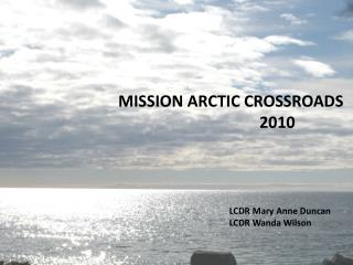 MISSION ARCTIC CROSSROADS