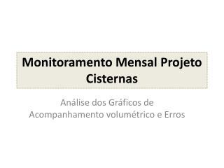 Monitoramento Mensal Projeto Cisternas