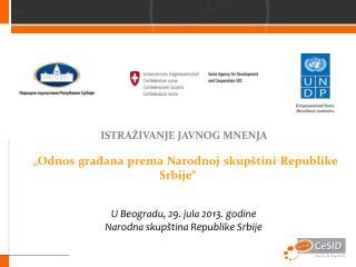 """ISTRAŽIVANJE JAVNOG MNENJA   """"Odnos građana prema  Narodnoj skupštini Republike  Srbije"""""""