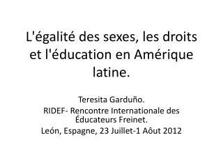 L'égalité  des  sexes , les  droits  et  l'éducation  en  Amérique  latine .