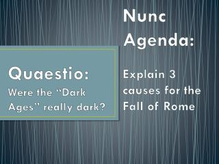 Quaestio : Were the �Dark Ages� really dark?