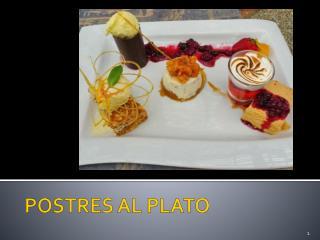 POSTRES  AL PLATO