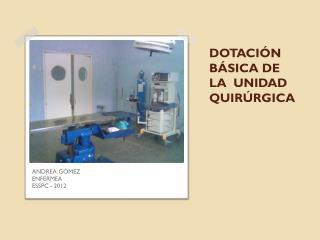DOTACIÓN BÁSICA DE LA  UNIDAD QUIRÚRGICA