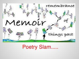 Poetry Slam.....