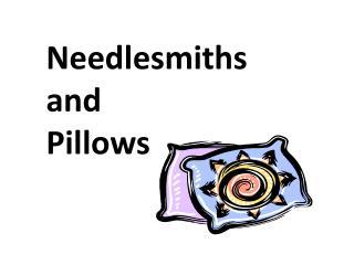 Needlesmiths   and    Pillows