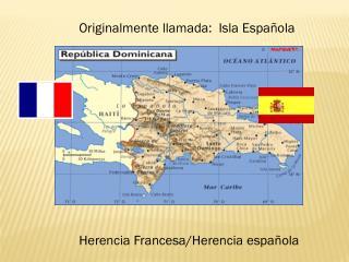 Originalmente llamada :  Isla  Española