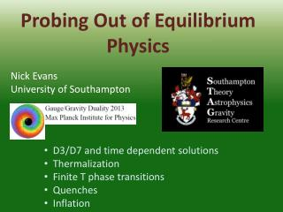 Probing Out of  E quilibrium Physics
