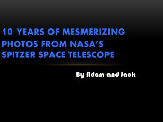 10  Years of Mesmerizing Photos from NASA's Spitzer Space Telescope