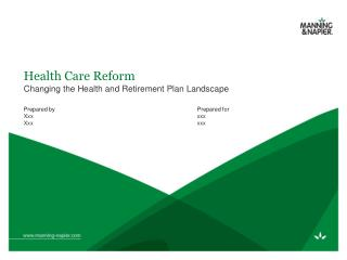 Health Care Reform Changing the Health and Retirement Plan Landscape