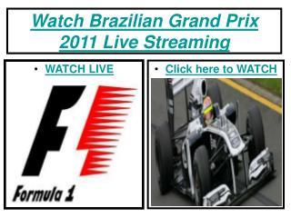 @@@Watch Brazilian Grand Prix 2011 Live Streaming