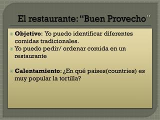 """El  restaurante : """" Buen Provecho """""""