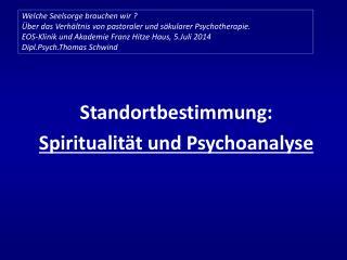 Standortbestimmung:  Spiritualit�t  und  Psychoanalyse