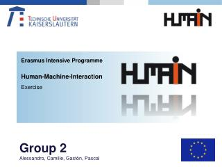 Erasmus Intensive Programme Human- Machine -Interaction Exercise