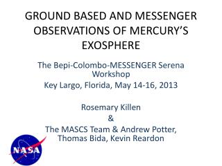 GROUND BASED AND MESSENGER OBSERVATIONS OF MERCURY'S EXOSPHERE