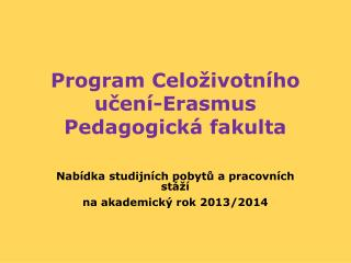 Program Celoživotního učení-Erasmus Pedagogická fakulta