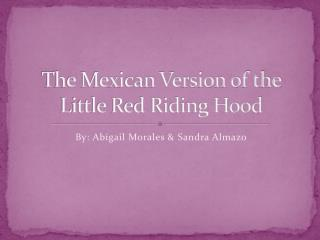 The Mexican Version of the Little Red Riding Hood