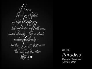 CC 102: Paradiso Prof. Amy  Appleford April 29, 2014