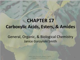 CHAPTER 17 Carboxylic Acids, Esters, & Amides General, Organic, & Biological Chemistry