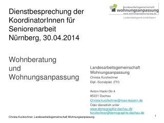 Landesarbeitsgemeinschaft Wohnungsanpassung Christa Kurzlechner Dipl.- Sozialpäd . (FH)