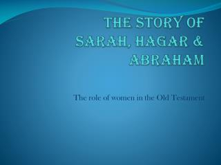 The  StorY  of  Sarah, Hagar & Abraham