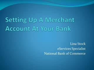 Setting Up A Merchant Account At Your Bank