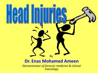 By  Dr. Enas Mohamed Ameen Demonstrator of forensic medicine & clinical toxicology