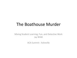 The Boathouse Murder