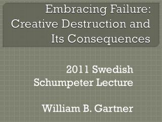 Embracing Failure: Creative Destruction and Its Consequences