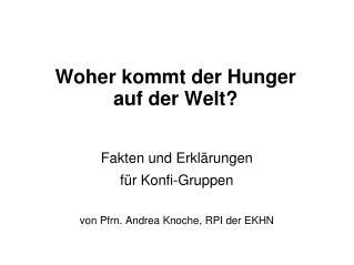 Woher kommt der Hunger  auf der Welt?